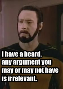 ... and that's the bearded truth. Souce: http://www.my-moonraker.com/data-star-trek-meme-23.jpg